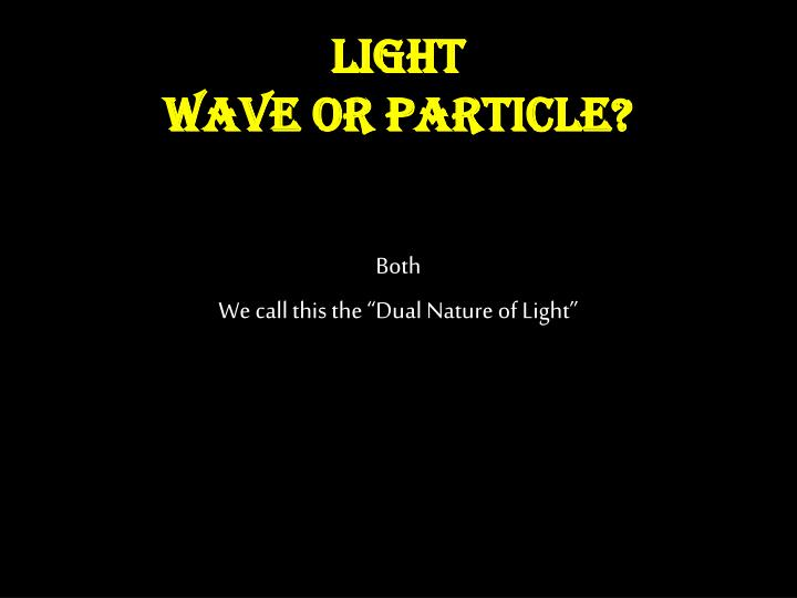 light wave or particle n.
