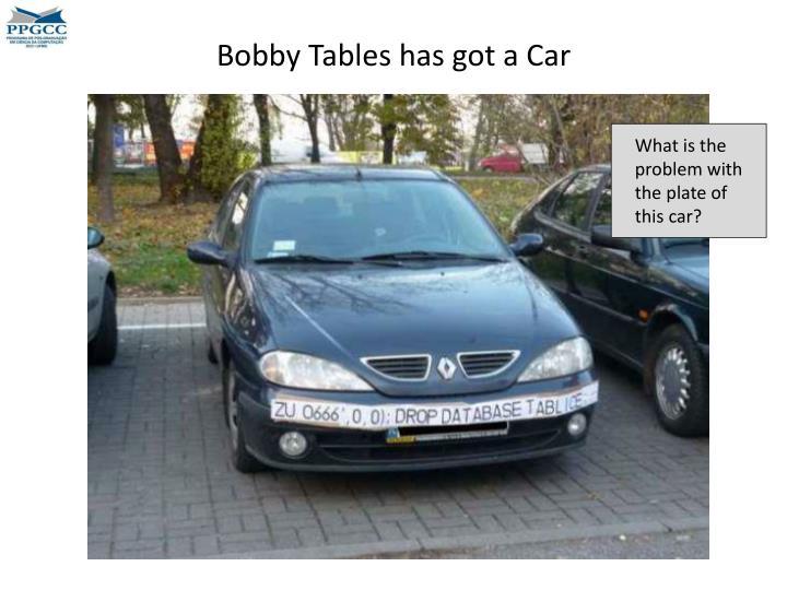 Bobby tables has got a car