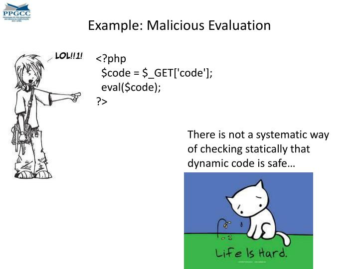 Example: Malicious Evaluation