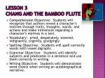 lesson 3 chang and the bamboo flute