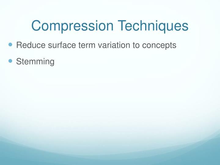 Compression Techniques