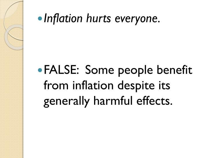 Inflation hurts everyone.