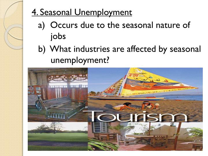 4. Seasonal Unemployment