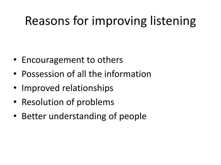 Reasons for improving listening
