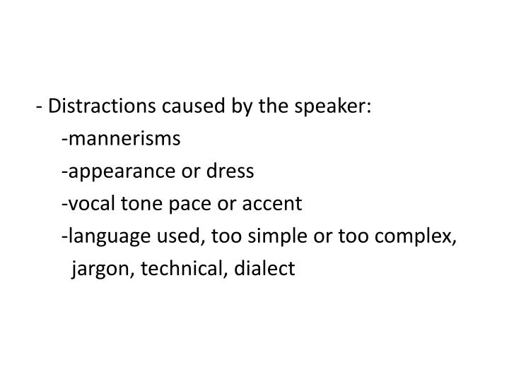 - Distractions caused by the speaker: