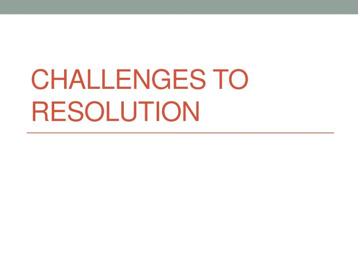 challenges to resolution n.