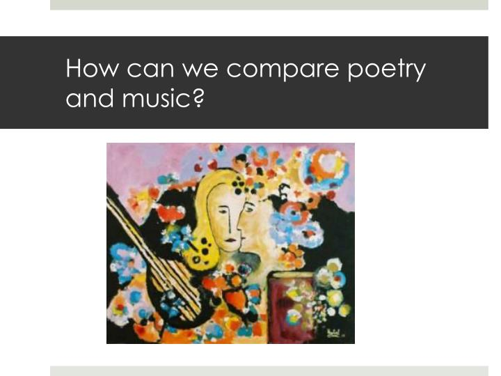 How can we compare poetry and music