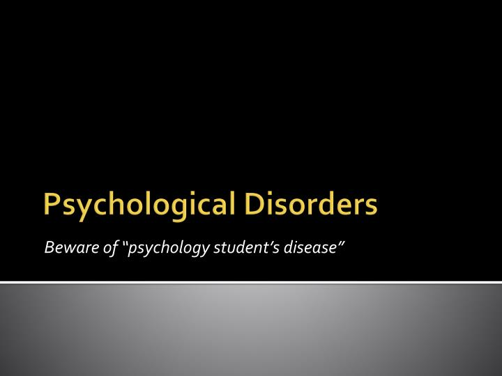 Beware of psychology student s disease