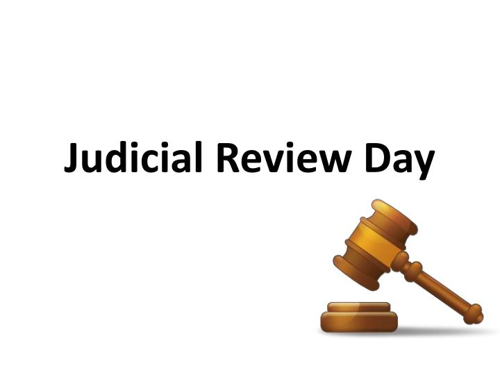 judicial review day n.