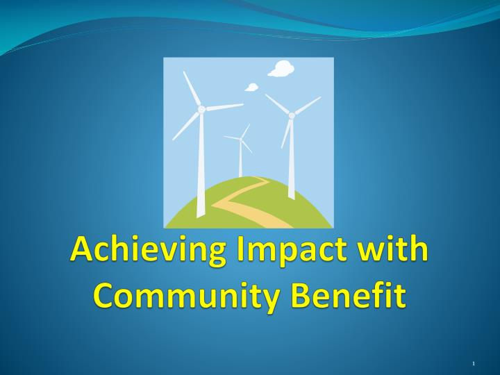Achieving impact with community benefit