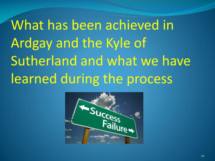 What has been achieved in Ardgay and the Kyle of Sutherland and what we have learned during the process