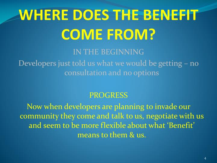 WHERE DOES THE BENEFIT COME FROM?
