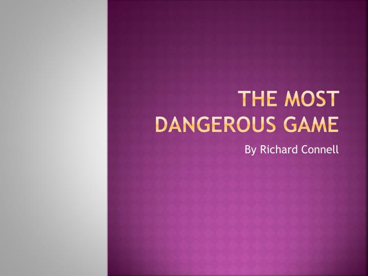richard conells the most dangerous game as ans example of escape literature - richard connell's the most dangerous game in richard connell's short story, the most dangerous game', the use of literary devices, found blended with other literary devices, gives the story an inner meaning.