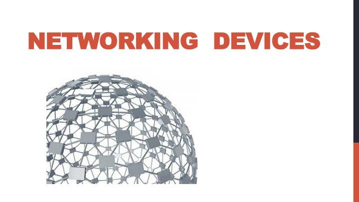 PPT - Networking devices PowerPoint Presentation - ID:2630177