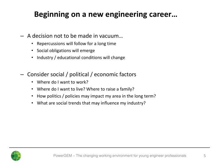 Beginning on a new engineering career…