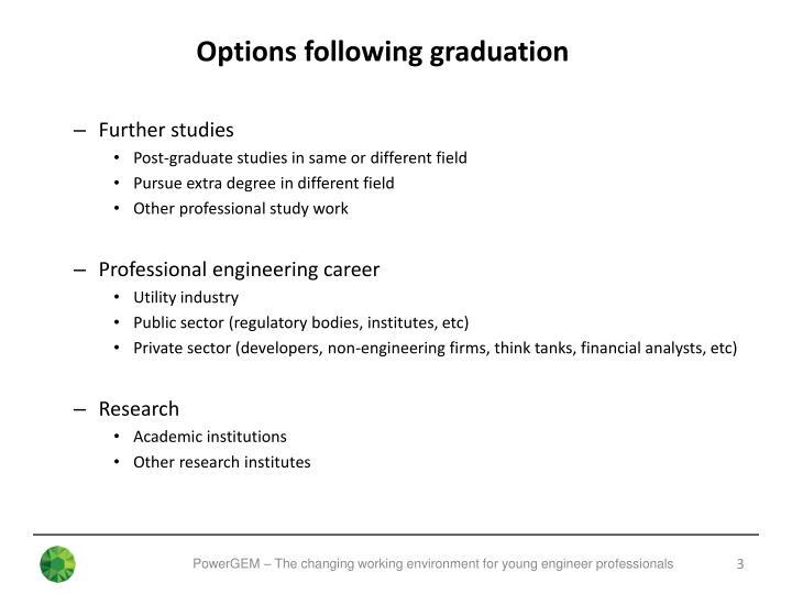 Options following graduation