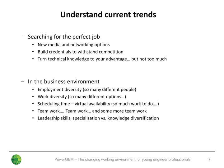 Understand current trends