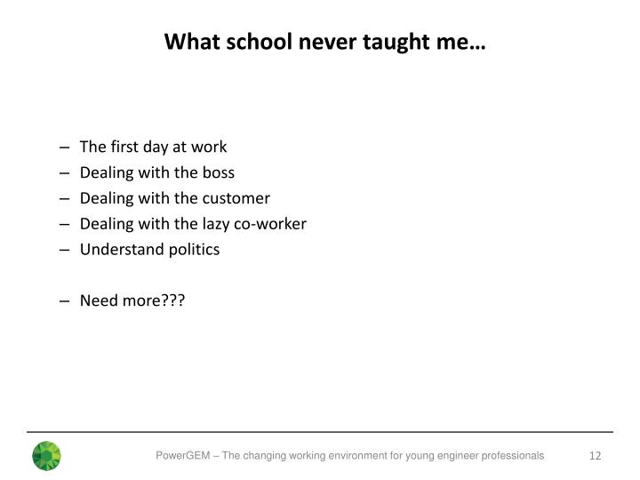 What school never taught me…