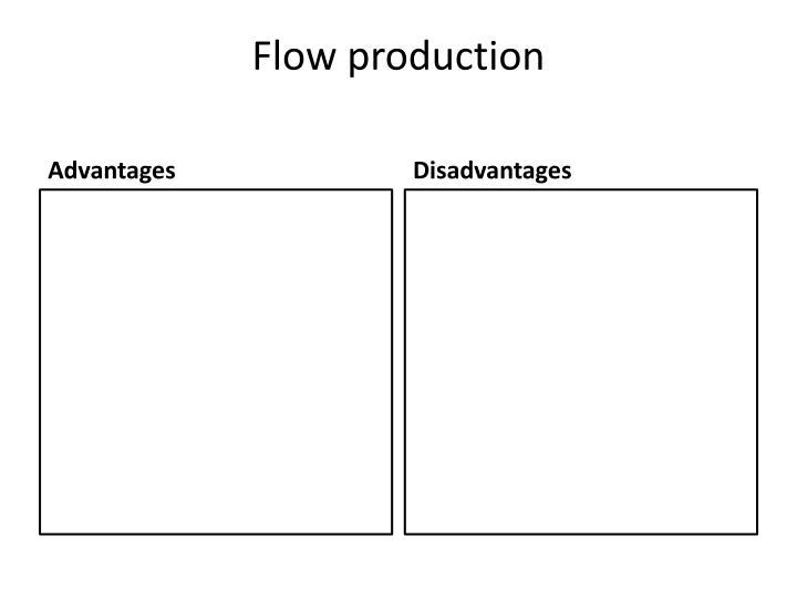 Flow production