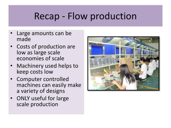 Recap - Flow production