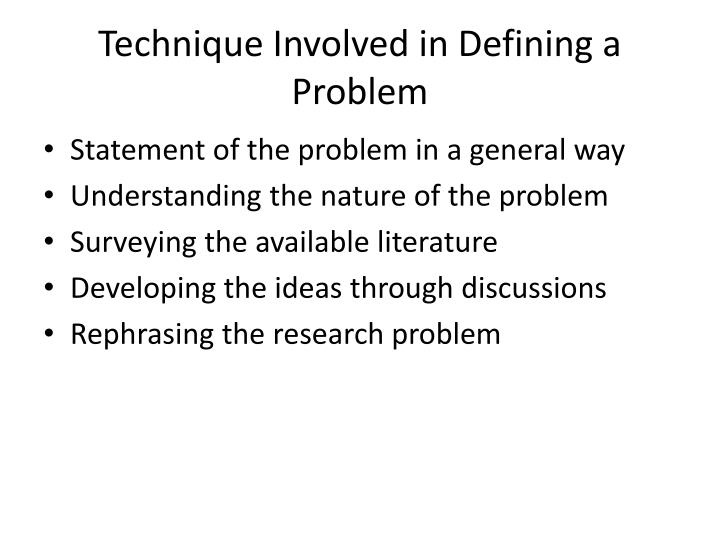 Technique Involved in Defining a Problem