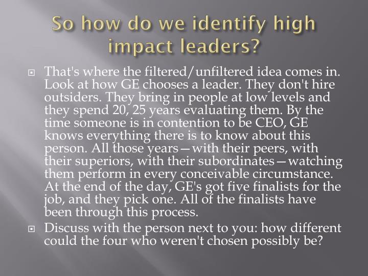 So how do we identify high impact leaders?