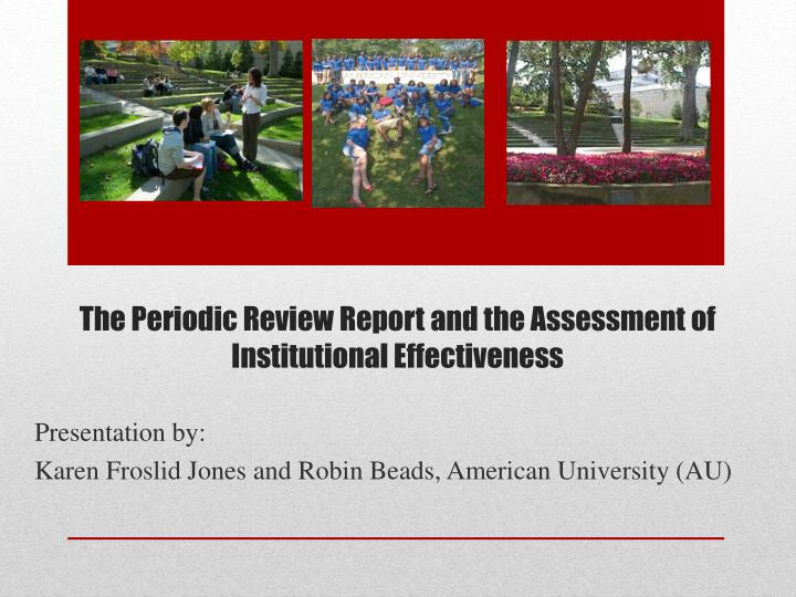 The periodic review report and the assessment of institutional effectiveness
