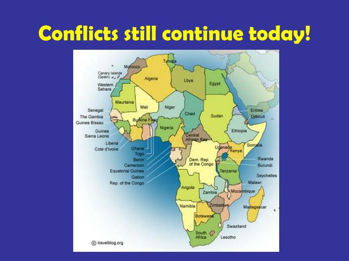 Conflicts still continue today!