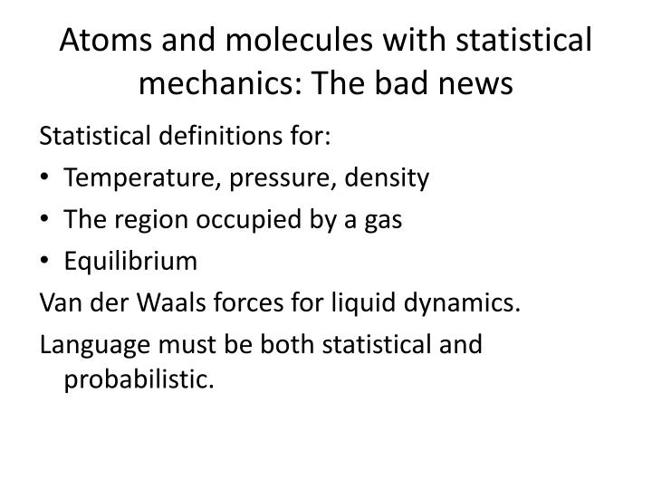 Atoms and molecules with statistical mechanics: The bad news
