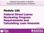 PPT - Federal Direct Loans: Reviewing Program Requirements and Calculating Loan Amounts ...
