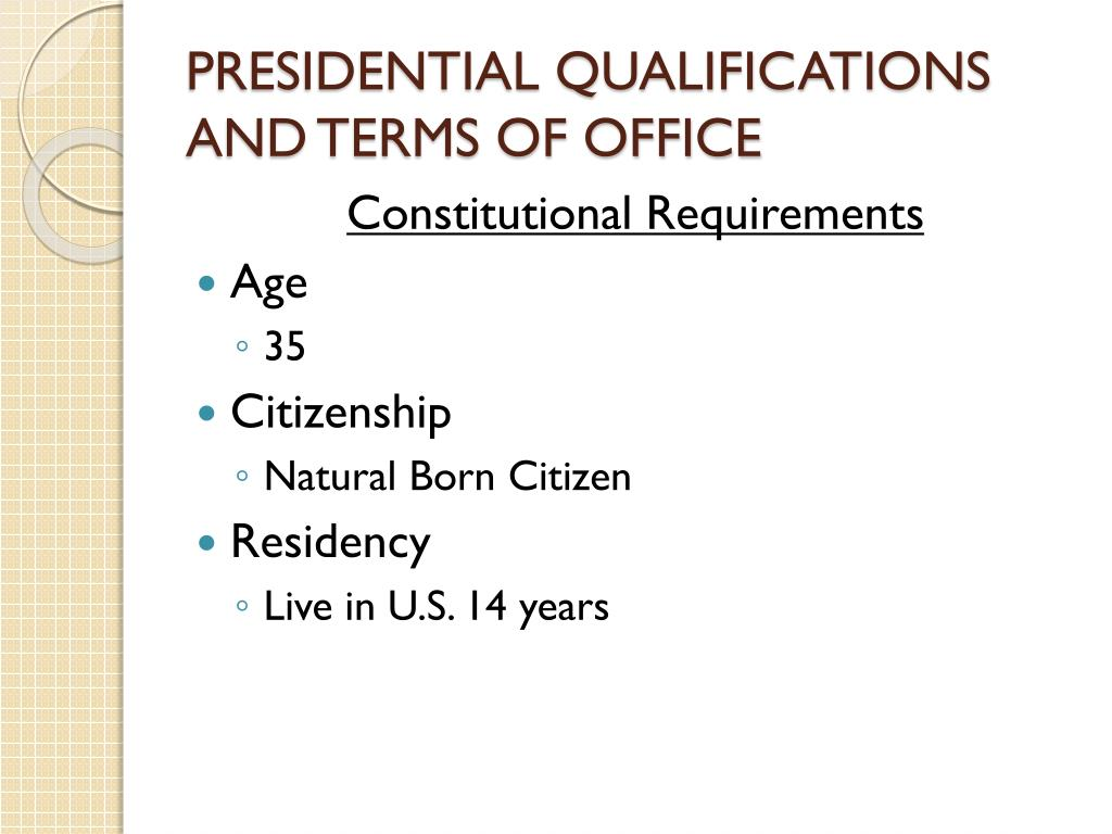 ppt presidential qualifications and terms of office powerpoint