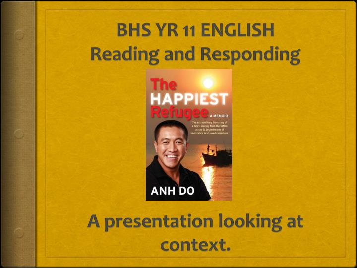 Bhs yr 11 english reading and responding a presentation looking at context