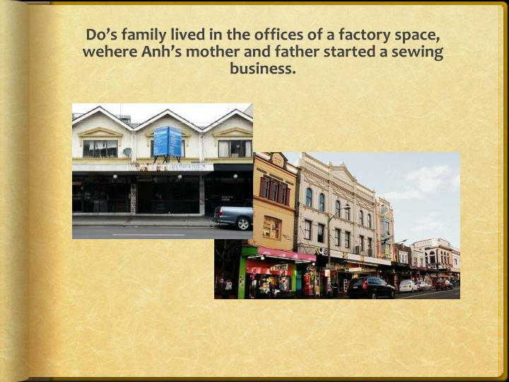 Do's family lived in the offices of a factory space,