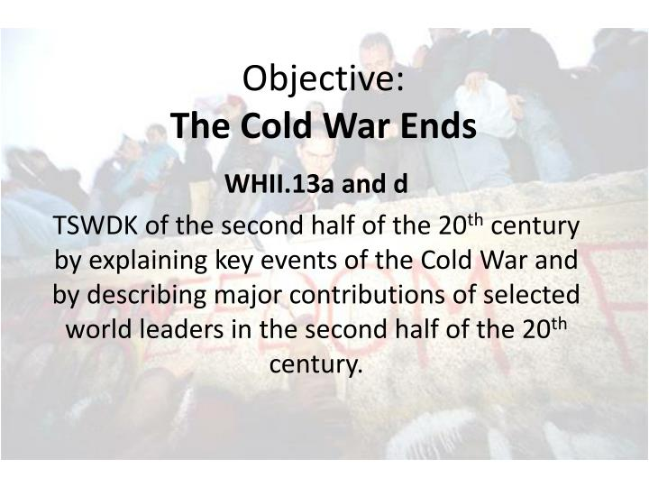 Objective the cold war ends