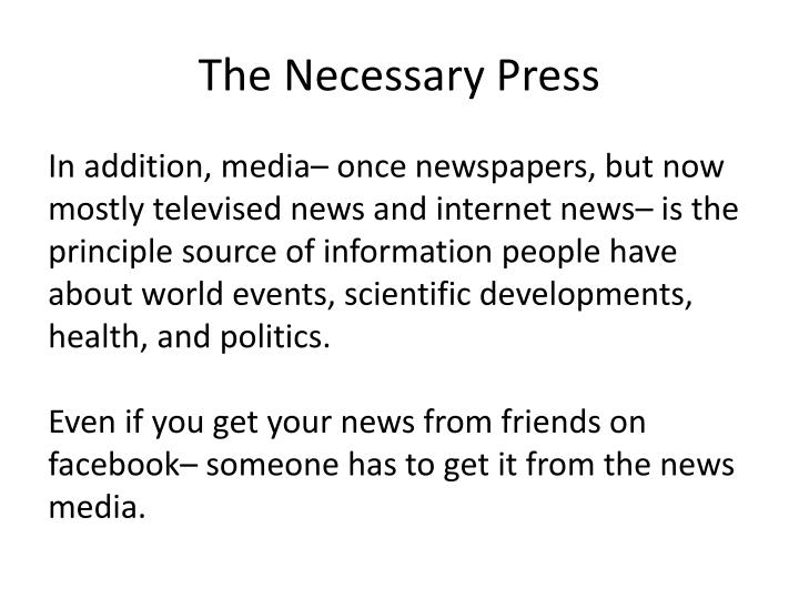 The necessary press