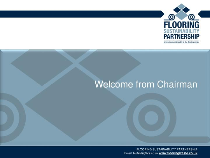 Welcome from Chairman