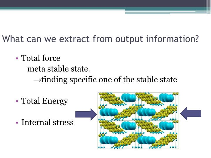 What can we extract from output information?