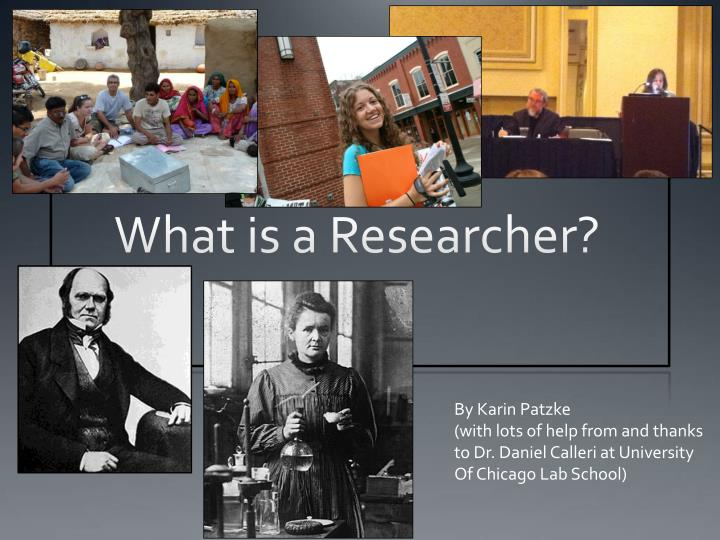 What is a researcher