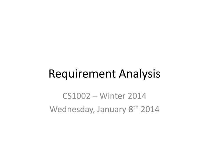 Ppt  Requirement Analysis Powerpoint Presentation  Id