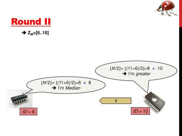 Round II