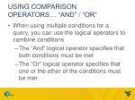 using comparison operators and or