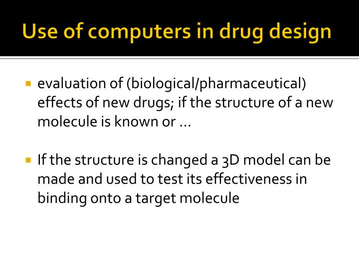 Use of computers in drug design