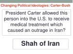 changing political ideologies carter bush14