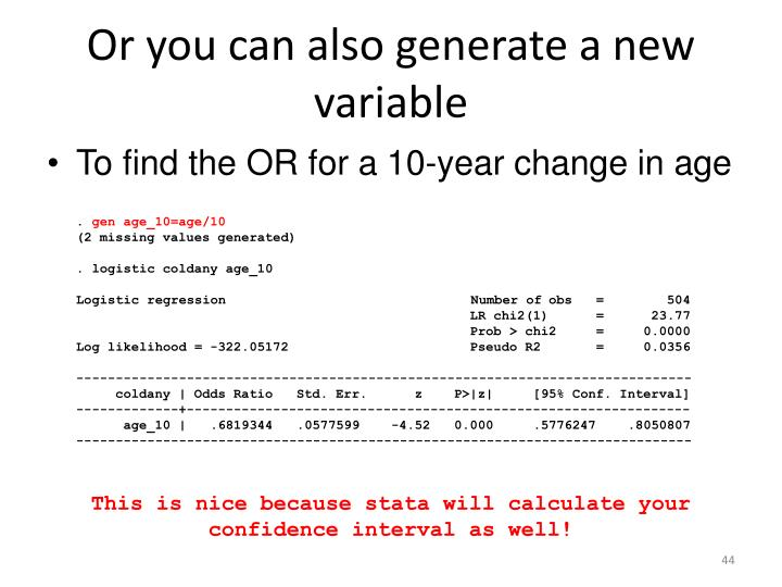 Or you can also generate a new variable
