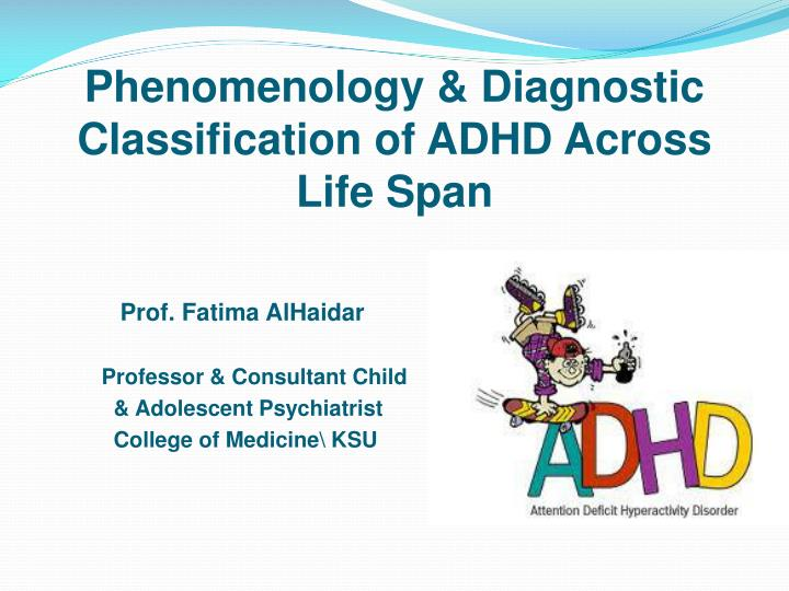 PPT - Phenomenology & Diagnostic Classification of ADHD