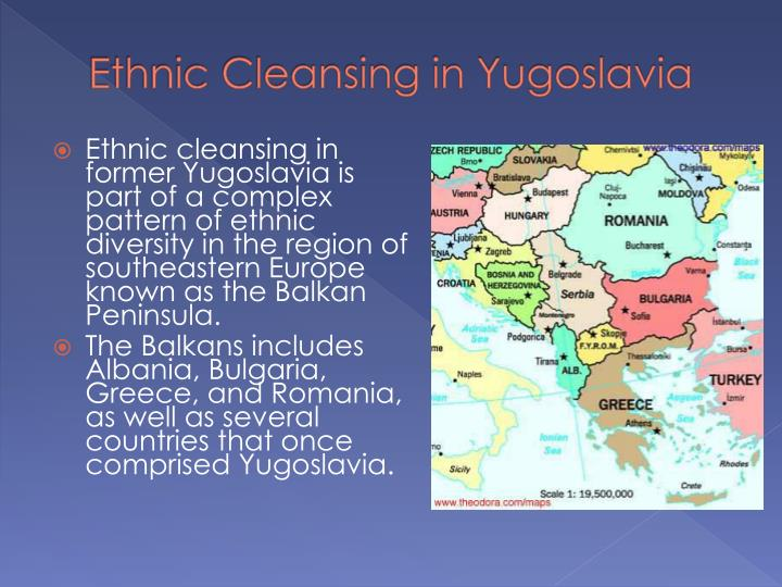 Ethnic Cleansing in Yugoslavia