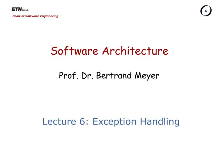 Software architecture prof dr bertrand meyer