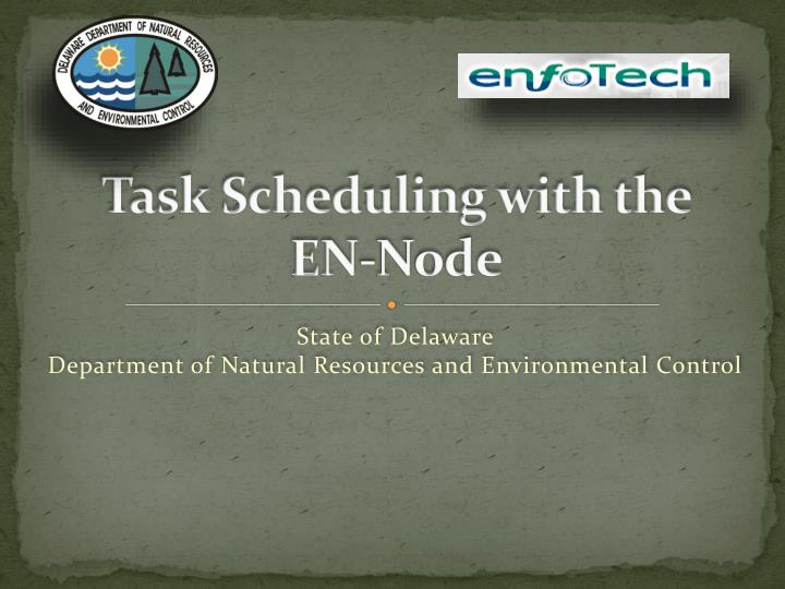 t a sk scheduling with the en node n.