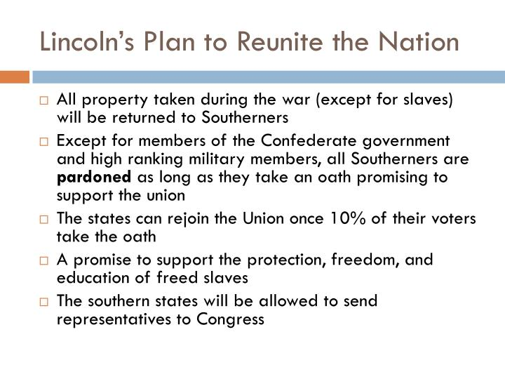 Lincoln s plan to reunite the nation