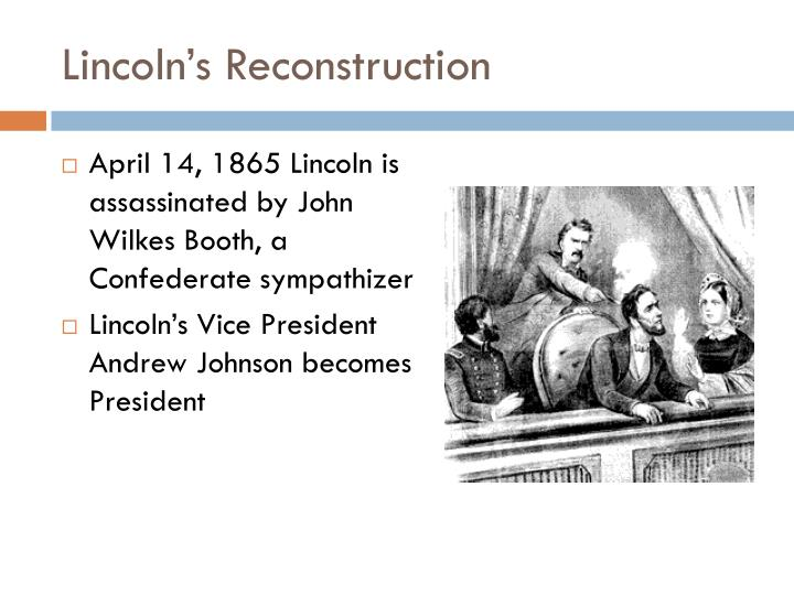 Lincoln s reconstruction